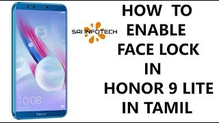 HOW TO ENABLE FACE UNLOCK IN HONOR 9 LITE IN TAMIL தமிழ்