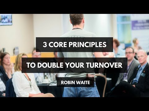 How to Double Your Turnover in ANY Business - 3 Core Principles