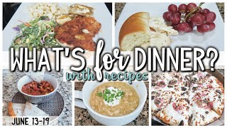 WHAT'S FOR DINNER | EASY DINNERS | COOK WITH ME  | JUNE 13-19