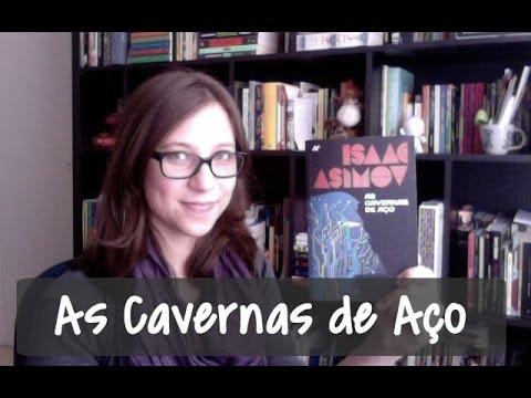 As Cavernas de Aço - Vamos falar sobre livros? #48