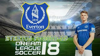 HACK EVERTON FC 2018-19 SEASON TEAM IN DREAM LEAGUE SOCCER 2018 all players 100 power