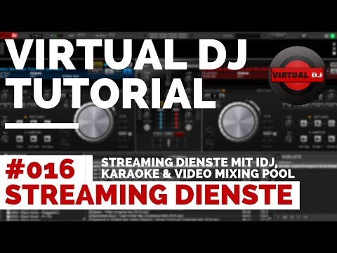 Virtual DJ Spotify Tutorial Deutsch | #016 Online Streaming mit IDJ, Karaoke & Video DJ