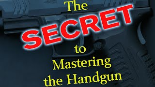 The Secret to Mastering the Handgun (Complete Version)