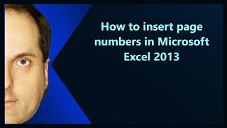 How to insert page numbers in Microsoft Excel 2013