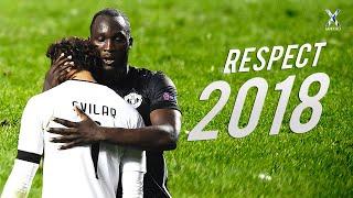 Football Respect & Most Beautiful Moments 2018 ● HD
