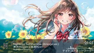 Nightcore Summertime-麦吉Maggie x 盖盖Nyan (Arrange ver.)