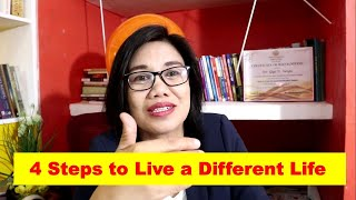 4 Steps to Live a Different Life