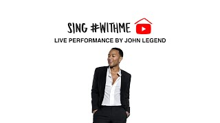 John Legend - #StayHome & Sing #WithMe (Live Performance)