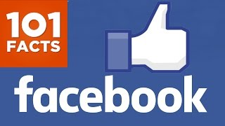 101 Facts About Facebook