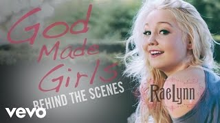 RaeLynn - God Made Girls (Behind The Scenes)