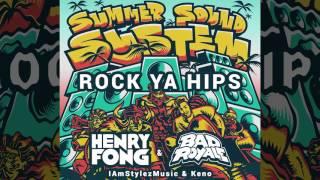 Henry Fong x Bad Royale - Rock Ya Hips ft. IAmStylezMusic & Keno