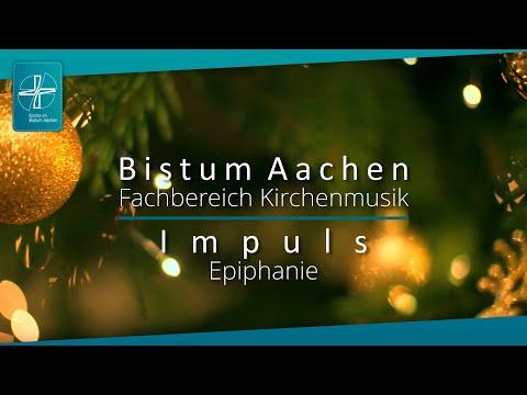 Bistum Aachen - Fachbereich Kirchenmusik - IMPULS - Epiphanie