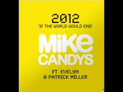Mike Candys - 2012 (If the world would end) HIGH QUALITY + DOWNLOAD + LYRICS