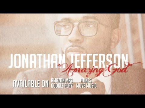 "Jonathan Jefferson - ""Amazing God"" Now Available!!"
