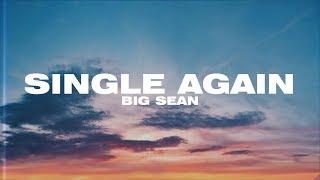 Big Sean - Single Again (Lyric Video)