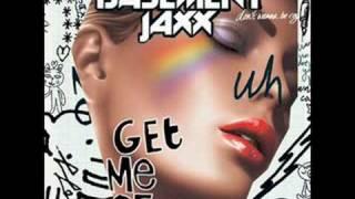 get me off - basement jaxx
