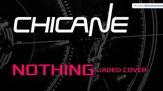 Chicane - Nothing (Jaded Cover)