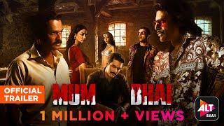 Mum Bhai Trailer