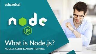 What is Node.js | Node.js Tutorial for Beginners | Node.js Modules | Node.js Training | Edureka