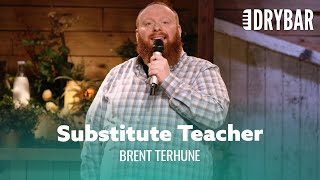 The Worst Day Of Substitute Teaching. Brent Terhune
