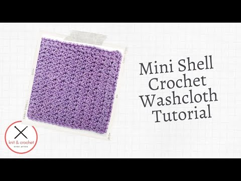 Mini Shell Washcloth ? Knit and Crochet Ever After