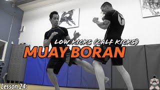 Lesson 24: Muay Boran Calf Kicks