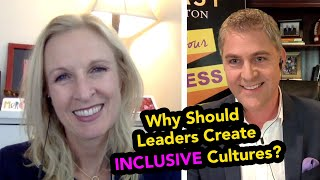 Why Should Leaders Create Inclusive Cultures? with Jennifer Brown