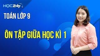 Ôn tập Giữa Học Kì 1 - Toán 9 | HOC247