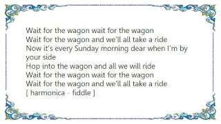 Jimmy Dean - Wait for the Wagon Lyrics