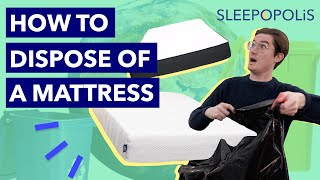 How To Dispose Of A Mattress - Best Ways To Get Rid Of Your Old Mattress!