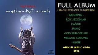 Tony Q Rastafara Ft. Vocalist Rock - Menjemput Mimpi