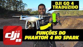 DJI GO 4 TRADUZIDO FUNÇÕES DO DJI PHANTOM 4 NO DJI SPARK SEM DESARMAR O GIMBAL
