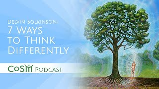 7 Ways to Think Differently | Visionary Permaculture with Delvin Solkinson