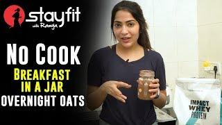 No Cook Breakfast In A Jar - OverNight Oats | Ramya