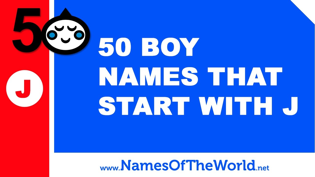 50 boy names that start with J - the best baby names - www.namesoftheworld.net