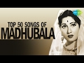 Top 50 songs of Madhubala | मधुबाला के 50 गाने | HD Songs | One Stop Jukebox | #StayHome