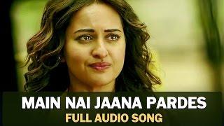Main Nai Jaana Pardes | Full Audio Song | Tevar - YouTube