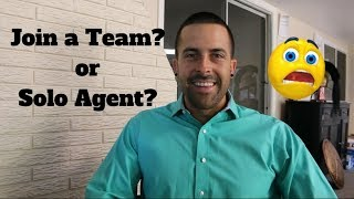 Should a New Real Estate Agent Join A Team or Start Solo?