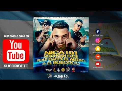 Youngin Floe - Nica 101 Remix Ft Daffy El Audio y El Robotico