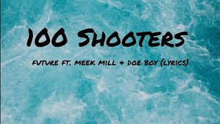Future   100 Shooters Ft. Meek Mill & Doe Boy (Lyrics)