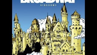 Broadway - (Full Album) Kingdoms