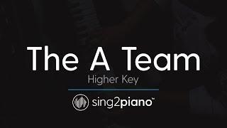 The A Team (Higher Key   Piano Karaoke Instrumental) Ed Sheeran
