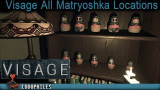 Visage Chapter One - All Matryoshka Doll Locations
