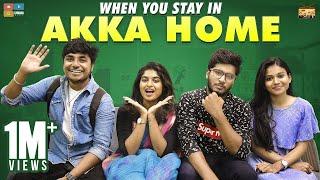 When You Stay in Akka Home || Narikootam || Tamada Media