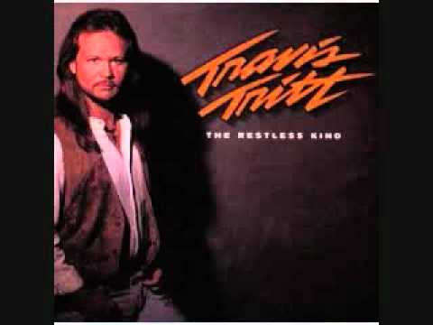 Travis Tritt - Back Up Against The Wall (The Restless Kind)