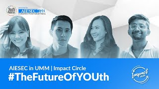 "Impact Circle: #TheFutureOfYOUth - ""Kickstart Youth's Skill to Face Future Economic Changes"""