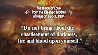 """""""Do not bring about the chastisement of darkness, fire and blood upon yourself."""""""