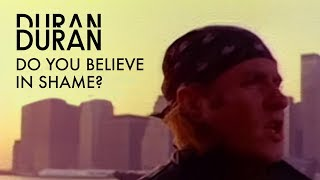 "Duran Duran - ""Do You Believe In Shame"" (Official Music Video)"