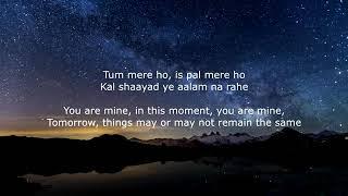 Tum mere ho iss pal mere ho English lyrics - YouTube