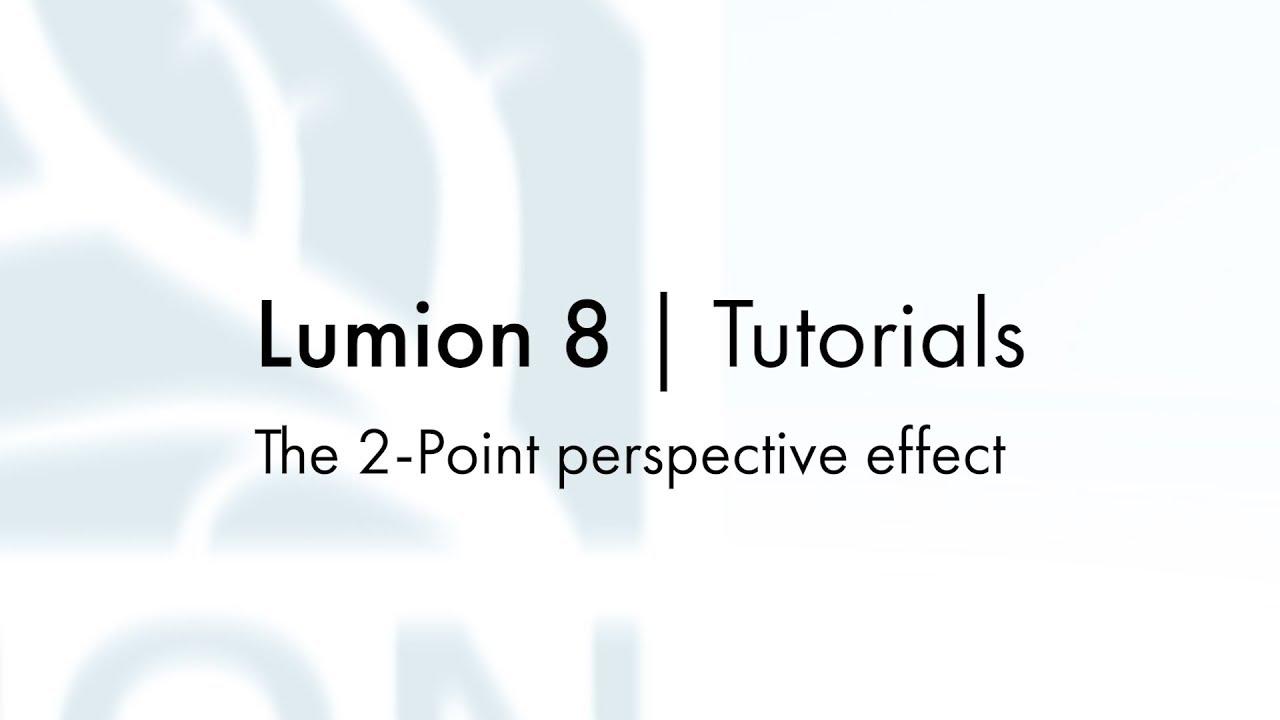 エフェクト:二点透視(Lumion8 series)